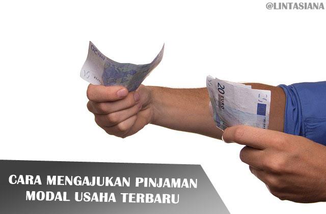 Cara Mengajukan Pinjaman Modal Usaha Terbaru