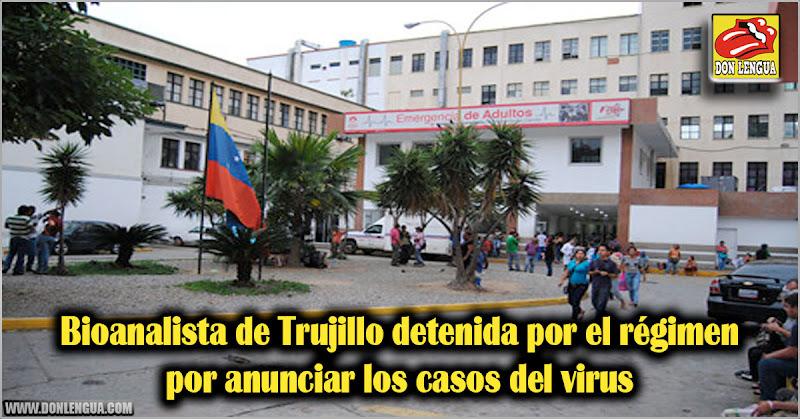 Bioanalista de Trujillo detenida por el régimen por anunciar los casos del virus