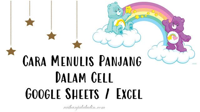 Cara Menulis Panjang Dalam Cell Sheets/Excel