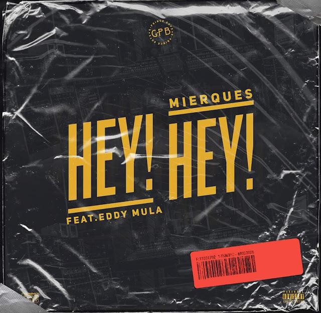 Mierques Feat. Eddy Mula - Hey Hey