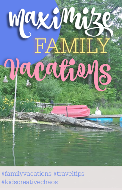 Ways to Maximize Family Vacation Time