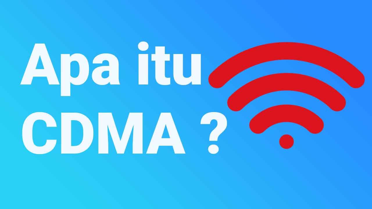 Pengertian CDMA adalah