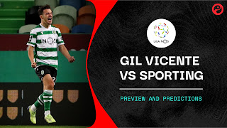 Gil Vicente vs Sporting Lisbon Preview and Prediction 2021