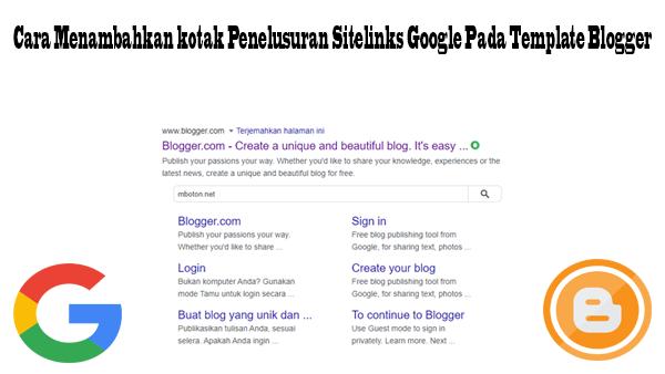 Cara Menambahkan kotak Penelusuran Sitelinks Google Pada Template Blogger