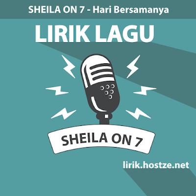 Lirik Lagu Hari Bersamanya - Sheila On 7 - Lirik Lagu Indonesia