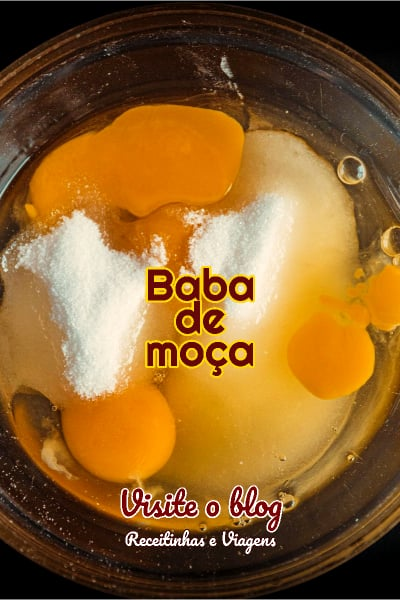 Receita de baba de moça, doce tradicional portugues e brasileiro (colonial?)
