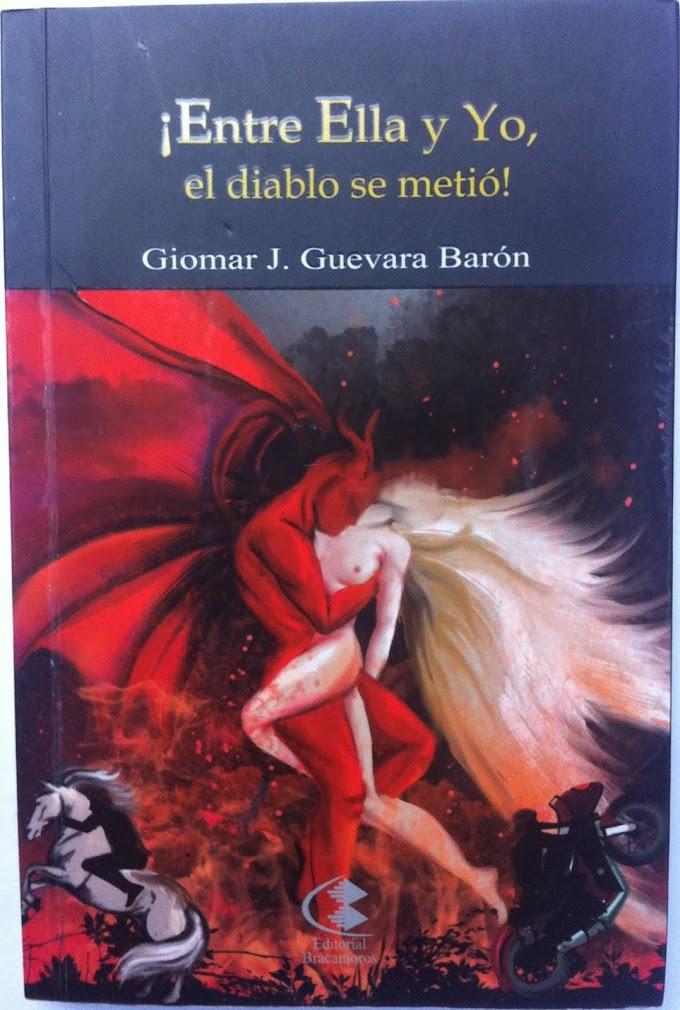 Giomar J. Guevara Barón:¡Entre ella y yo, el diablo se metío!