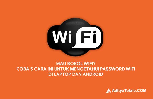 5 Cara Mengetahui Password WiFi di Laptop dan Android