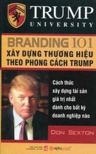 Xây Dựng Thương Hiệu Theo Phong Cách Trump - Don Sexton
