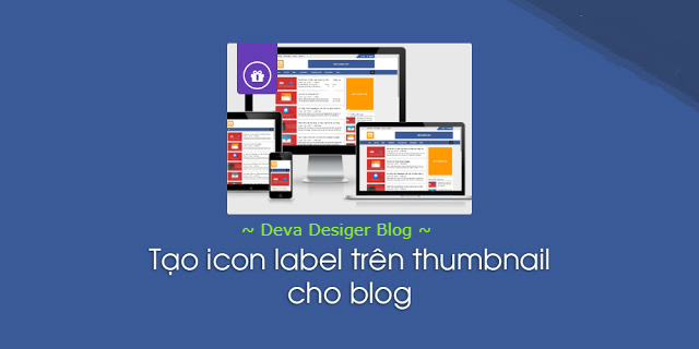 [TUT] Tạo icon label trên thumbnail cho blog | DEVA