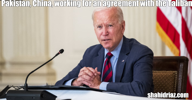 Pakistan, Iran, China and Russia are working for an agreement with the Taliban, Biden said