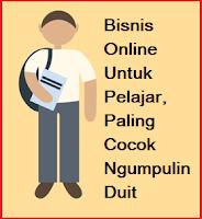 Bisnis Online Untuk Pelajar, Paling Cocok Ngumpulin Duit