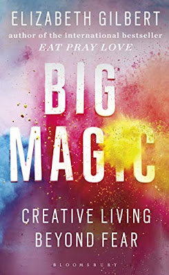 Big Magic: How to Live a Creative Life, and Let Go of Your Fear  - pdf free download