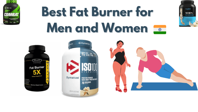 Best Fat Burner for Men and Women in India 2020
