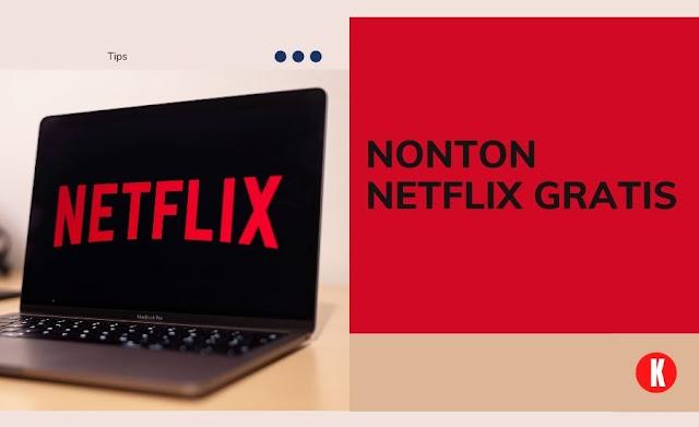 Cara Nonton Netflix Gratis 2021 di HP dan Laptop