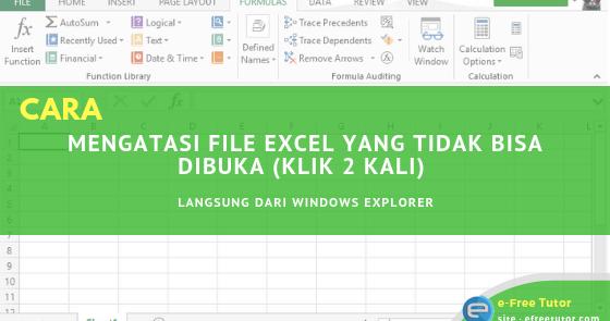 4 Cara Mengatasi File Excel Yang Tidak Bisa Dibuka Klik 2 Kali Langsung Dari Windows Explorer
