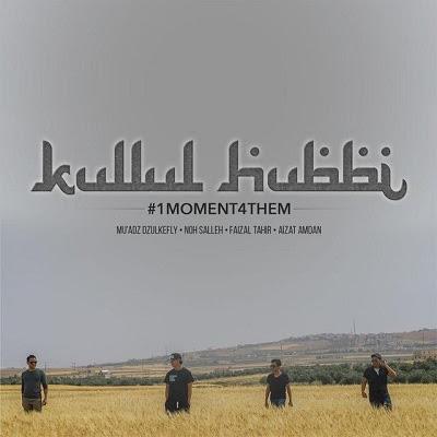 Mu'adz Dzulkefly, Noh Salleh, Faizal Tahir & Aizat Amdan - Kullul Hubbi
