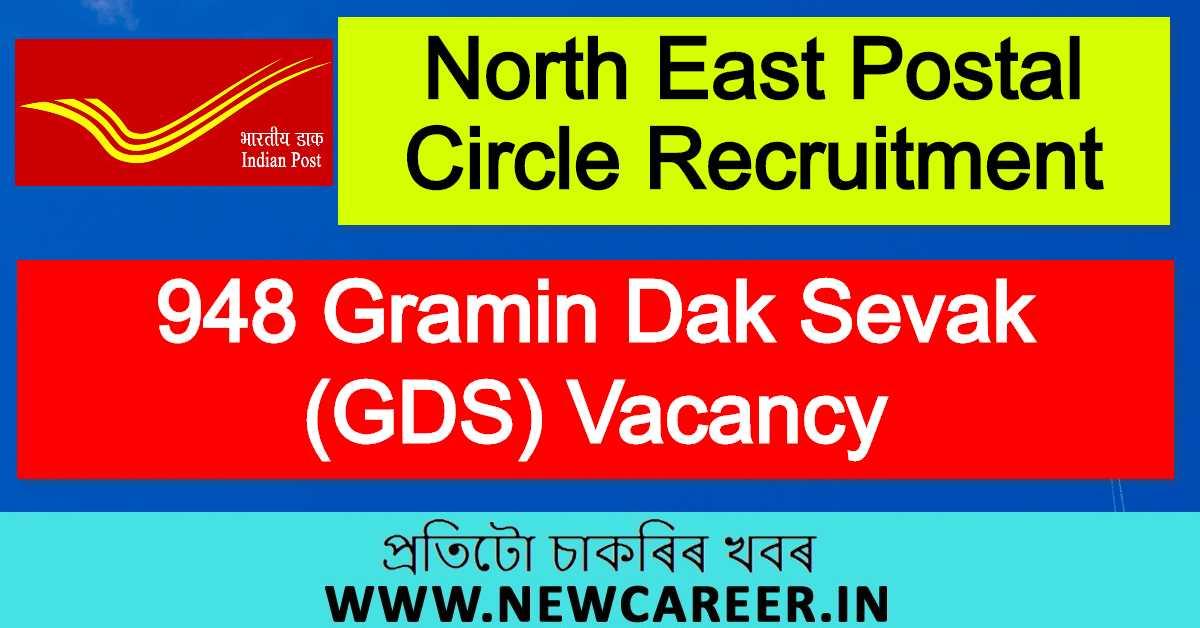 North East Postal Circle Recruitment 2020 : Apply For 948 Gramin Dak Sevak (GDS) Vacancy