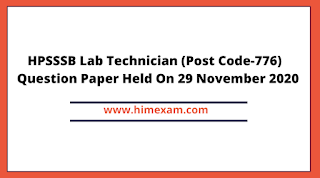HPSSSB Lab Technician (Post Code-776)  Question Paper Held On 29 November 2020