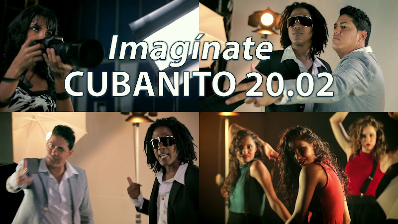 Cubanito 20.02 - ¨Imagínate¨ - Videoclip. Portal Del Vídeo Clip Cubano