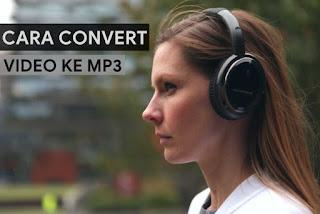 Cara Konvert Video Ke mp3