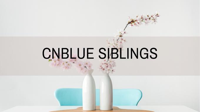 CNBLUE Siblings