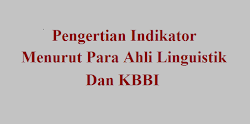 Pengertian Indikator Menurut Para Ahli Linguistik Dan KBBI Lengkap