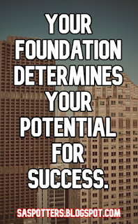 Your foundation determines your potential for success.