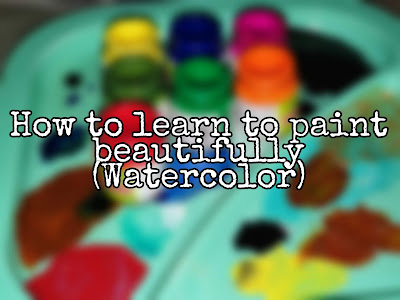 How to learn to paint beautifully in watercolor