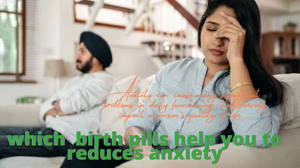 can birth control pill help with anxiety.