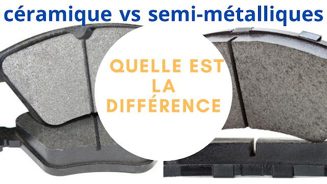 Plaquettes de frein en céramique vs semi-métalliques