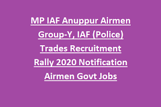 MP IAF Anuppur Airmen Group-Y, IAF (Police) Trades Recruitment Rally 2020 Notification Airmen Govt Jobs Apply