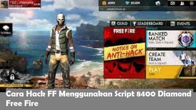 Cara Hack FF Menggunakan Script 8400 Diamond Free Fire