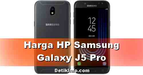 Harga HP Samsung Galaxy J5 PRO terbaru