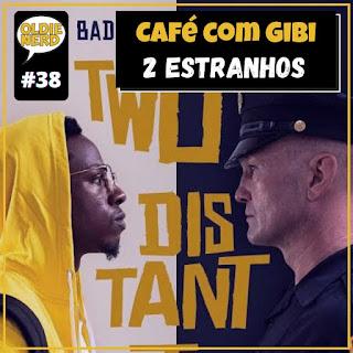 Café com Gibi 38: 2 Estranhos