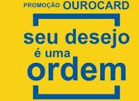 Promoção Seu desejo é uma ordem Ourocard desejoourocard.com.br