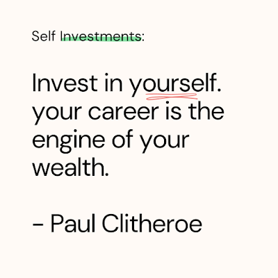 Invest in yourself. your career is the engine of your wealth - paul clitheroe
