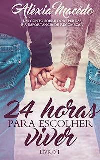 24 horas para escolher viver, Alexia Macedo