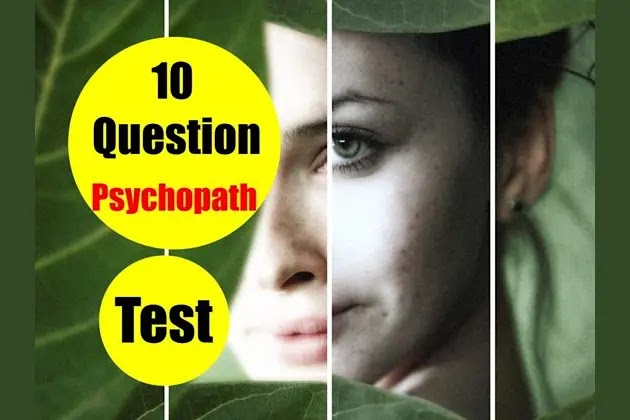 The 10 Question Psychopath Test