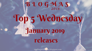 T5W | January 2019 Releases | Blogmas 2018