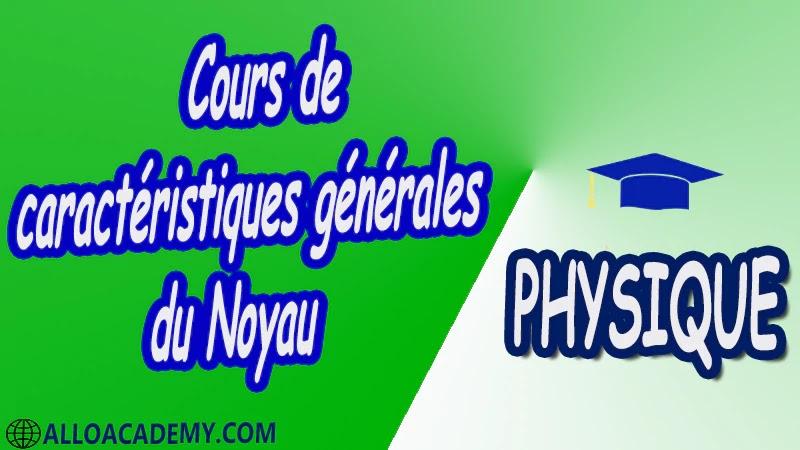 Cours de caractéristiques générales du Noyau pdf Cours de caractéristiques générales du Noyau pdf