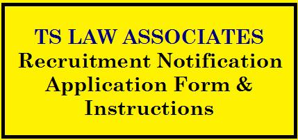 Recruitment Notification for TS LAW ASSOCIATES Application Form and Instructions @ law.telangana.gov.in