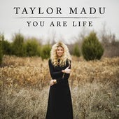 Taylor Madu You Are Life Lyrics