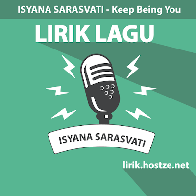 Lirik Lagu Keep Being You - Isyana Sarasvati - Lirik Lagu Barat