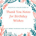 Beautiful Collections of Thank You Notes for Birthday Wishes!