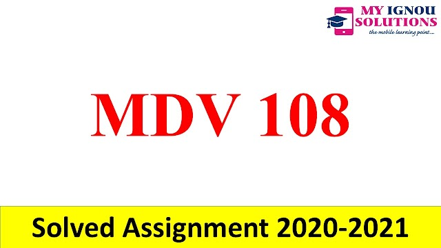 MDV 108  Solved Assignment 2020-2