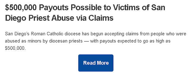 https://timesofsandiego.com/life/2019/09/23/500000-payouts-possible-to-victims-of-san-diego-priest-abuse-via-claims/