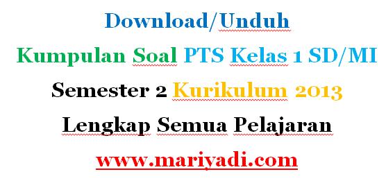 Download Kumpulan Soal PTS Kelas 1 SD/MI Semester 2 Kurikulum 2013 Lengkap Semua Pelajaran