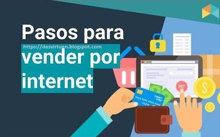 Pasos Para Vender Por Internet y Tener Exito