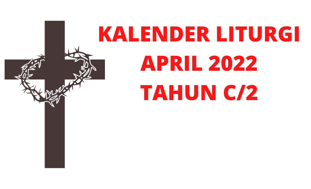 Kalender, Liturgi, April, 2022, Kalender Liturgi, April 2022, Katolik, Kalender Ekaristi